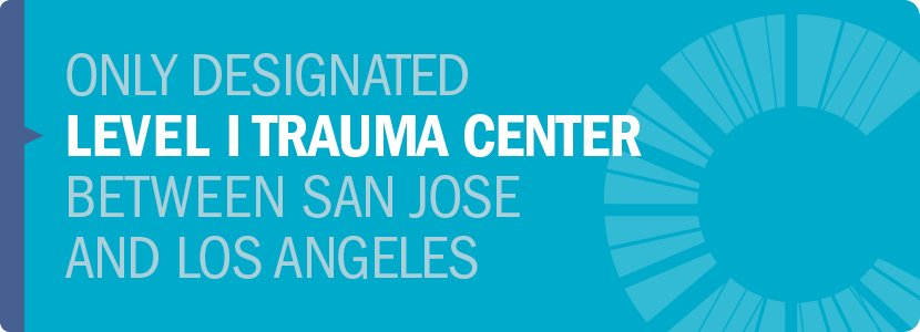 Only Designated Level I Trauma Center Between San Jose and Los Angeles