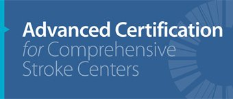 Advanced Certification for Comprehensive Stroke Centers